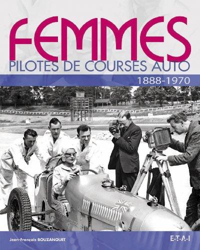 Femmes pilotes de course auto : 1888-1970 par Jean-François Bouzanquet