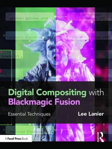 Digital Compositing with Blackmagic Fusion: Essential Techniques