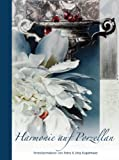 Harmonie auf Porzellan - Porzellanmalerei von Petra & Jörg Kugelmeier, Harmonie on porcelain- porcelain painting P&J Kugelmeier