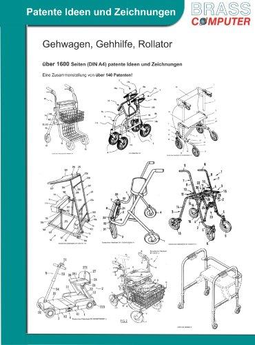 Gehwagen, Gehhilfe, Rollator, über 1600 Seiten (DIN A4) patente Ideen und Zeichnungen