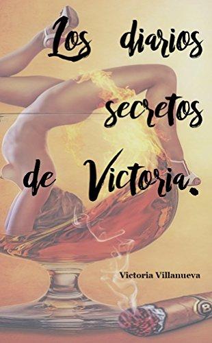 Los diarios secretos de Victoria. (Los escarceos amorosos de Victoria. nº 1)