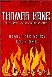 Thomas Kane - The Boy Who Knew Fire (Thomas Kane Series Book 1)