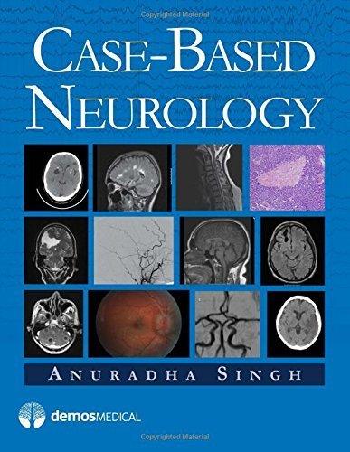 Case-Based Neurology by Anuradha Singh MD (2011-12-23)