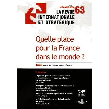 La Revue internationale et stratégique (édition 2006), numéro 63 : Quelle place pour la France dans le monde ?