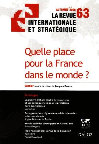 La Revue internationale et stratégique (édition 2006), numéro 63 : Quelle place pour la France dans le monde ? par Jacques Boyon