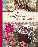 Landfrauen-Marmeladen: Mit Konfitüren & Gelees