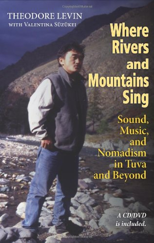 where-rivers-and-mountains-sing-sound-music-and-nomadism-in-tuva-and-beyond
