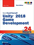 #2: Unity 2018 Game Development in 24 Hours, Sams Teach Yourself