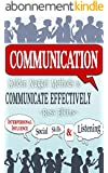 Communication: Golden Nugget Methods to Communicate Effectively - Interpersonal, Influence, Social Skills & Listening (BONUS, Listening Skills, Influence People, Persuasion) (English Edition)