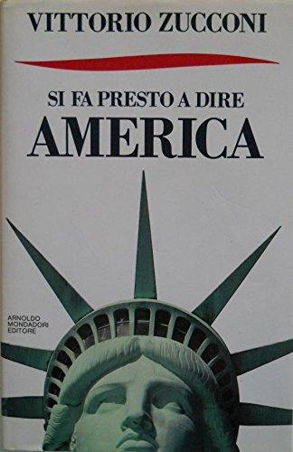 L- SI FA PRESTO A DIRE AMERICA - VITTORIO ZUCCONI - MONDADORI--- 1988- CS- ZCS45