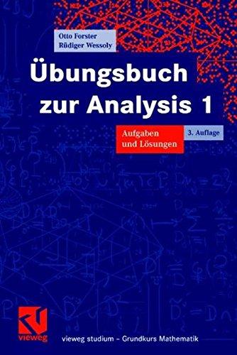 Übungsbuch zur Analysis 1: Aufgaben und Lösungen (vieweg studium; Grundkurs Mathematik)