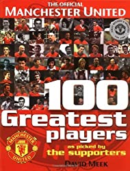 By David Meek Manchester United 100 Greatest Players [Hardcover]
