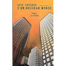 2030, Odyssée D'un Nouveau Monde (La vague t. 1)