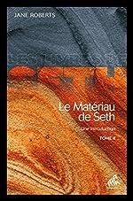 Le Matériau de Seth - Une introduction T2 de Jane Roberts
