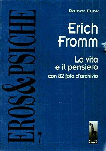 Erich Fromm. La vita e il pensiero
