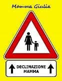 Scarica Libro Declinazione mamma (PDF,EPUB,MOBI) Online Italiano Gratis