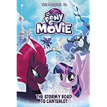 My Little Pony: The Movie: The Stormy Road to Canterlot (Beyond Equestria, Band 1)