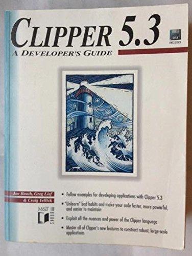 CLIPPER 5.3 A DEVELOPPER'S GUIDE