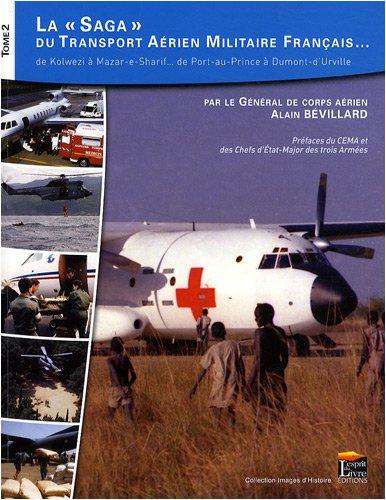 La Saga du Transport Aerien Militaire Français. Tome 2