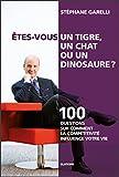 Êtes-vous un tigre, un chat ou un dinosaure ?: 100 questions sur comment la compétitivité influence votre vie (ESSAI)