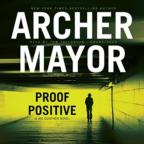 Proof Positive (Joe Gunther Mysteries, Book 25) (The Joe Gunther Mysteries) by Archer Mayor (2014-09-30)