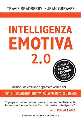 Intelligenza emotiva 2.0: Include una edizione online del test di intelligenza emotiva più apprezzato del mondo (NFP. Le chiavi del successo) (Italian Edition)