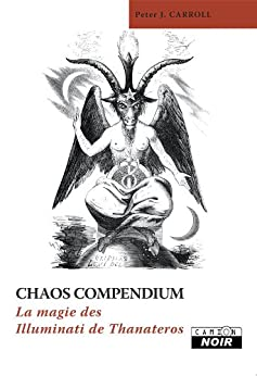 CHAOS COMPENDIUM La magie des Illuminati de Thanateros par [Carroll, Peter J.]