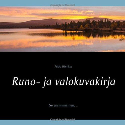 Runo- ja valokuvakirja: Se ensimmäinen. .. par Pekka Hintikka
