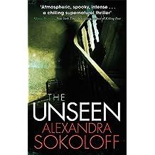 Unseen by Alexandra Sokoloff (2011-08-01)