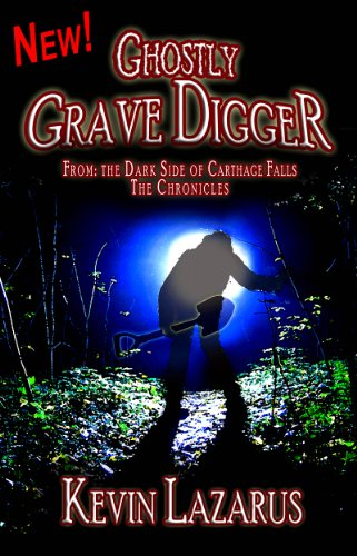 Ghostly Grave Digger (Dark Side of Carthage Falls Book 7) (English Edition) (Grave Digger Fall)