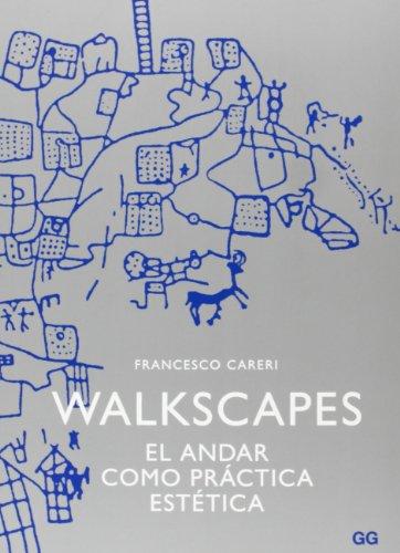 Walkscapes: El andar como práctica estética por Francesco Careri