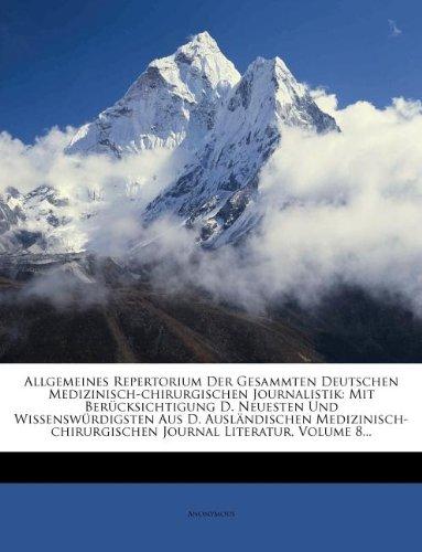 Allgemeines Repertorium der gesammten deutschen medizinisch-chirurgischen Journalistik, VII. und VIII. Jahrgang, Supplement Heft, I. Abteilung