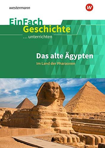 EinFach Geschichte ...unterrichten: Das alte Ägypten: Im Land der Pharaonen