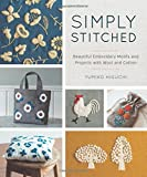 Simply Stitched: Beautiful Embroidery Motifs and Projects with Wool and Cotton