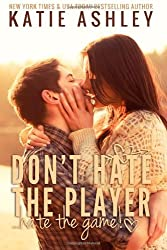 Don't Hate the Player...Hate the Game by Katie Ashley (2013-05-23)