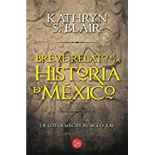 Breve relato de la historia de Mexico / Brief Account of the History of Mexico