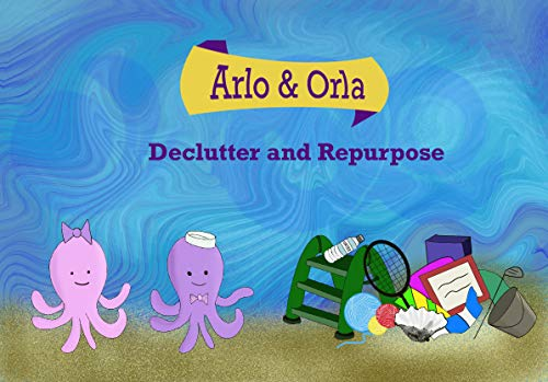 Arlo & Orla Declutter and Repurpose (English Edition)