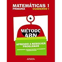 Matemáticas 1. Método ABN. Aprendo a resolver problemas 1.