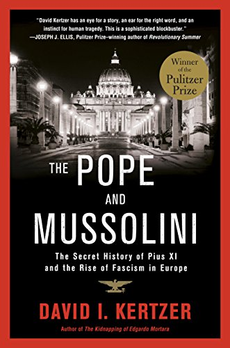 The Pope and Mussolini: The Secret History of Pius XI and the Rise of Fascism in Europe (English Edition)