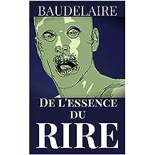 BAUDELAIRE : DE L'ESSENCE DU RIRE (annoté): Curiosités Esthétiques