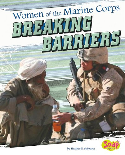 Women of the U.S. Marine Corps: Breaking Barriers (Snap: Women in the U.S. Armed Forces) (Marine-artillerie-corps)
