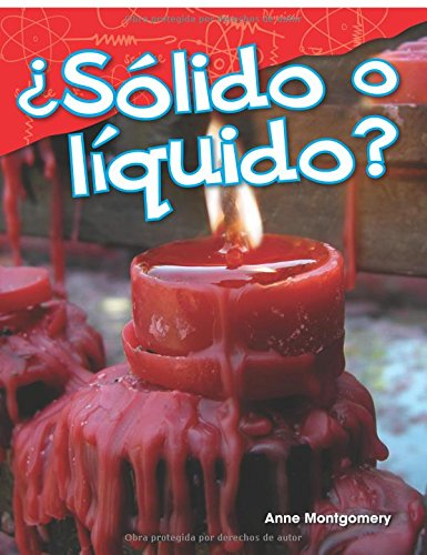 ¿Sólido o líquido? (Solid or Liquid?) (Spanish Version) (Science Readers: Content and Literacy)