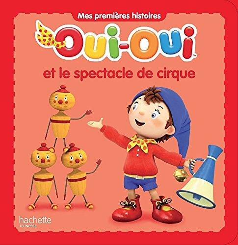 OUI-OUI ET LE SPECTACLE DE CIRQUE