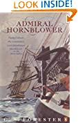 Admiral Hornblower: Flying Colours, The Commodore, Lord Hornblower, Hornblower in the West Indies:  Flying Colours ; The  Commodore ;  Lord Hornblowe (A Horatio Hornblower Tale of the Sea)