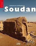 Histoire et civilisations du Soudan : De la Préhistoire à nos jours