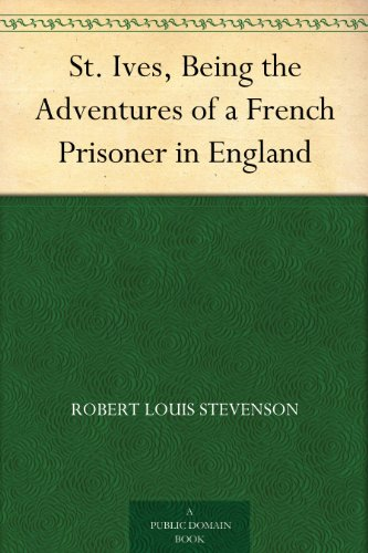 st-ives-being-the-adventures-of-a-french-prisoner-in-england-english-edition