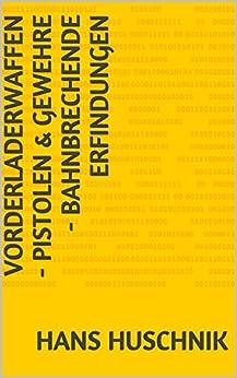 Vorderladerwaffen - Pistolen & Gewehre - Bahnbrechende Erfindungen PDF Descargar Gratis
