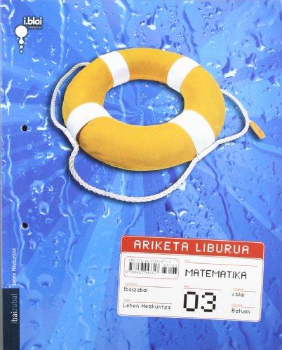 Matematika. ARIKETA LIBURUA LMH 3: i.blai proiektua