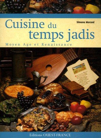 Cuisine du temps jadis : Moyen Age et Renaissance
