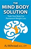 Image de The Mind Body Solution: Train your Brain for Permanent Weight Loss (English Edition)